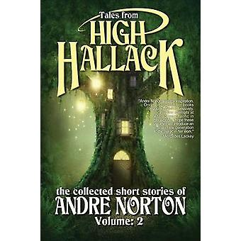 Tales from High Hallack Volume Two The Collected Short Stories of Andre Norton by Norton & Andre