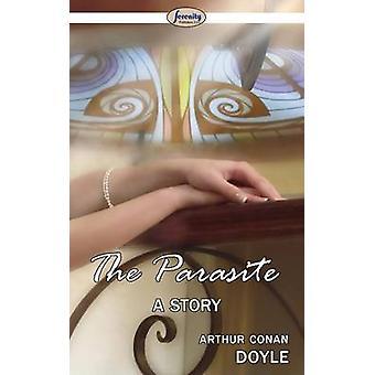 The Parasite by Doyle & Arthur Conan