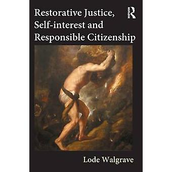 Restorative Justice Selfinterest and Responsible Citizenship by Walgrave & Lode