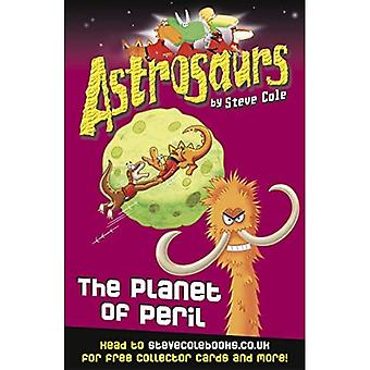 Astrosaurs: The Planet of Peril: Book 9