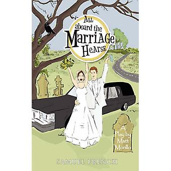 All Aboard the Marriage Hearse by Morillo & Matt