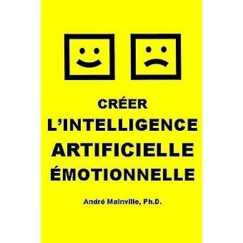 Crer lIntelligence Artificielle motionnelle by Mainville & Andr