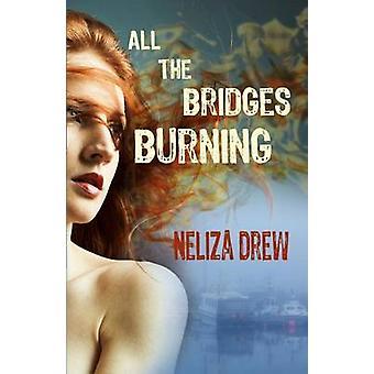 All the Bridges Burning by Drew & Neliza