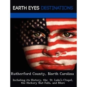 Rutherford County North Carolina Including its History the  St. Lukes Chapel the Hickory Nut Falls and More by Sharmen & Fran