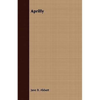 Aprilly by Abbott & Jane B.