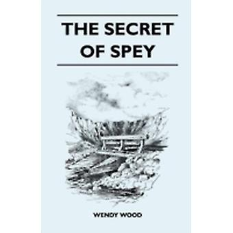 The Secret of Spey by Wood & Wendy