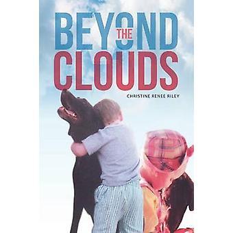 Beyond the Clouds door Christine Renee Riley