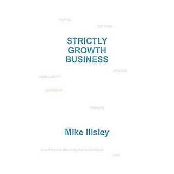 Strictly Growth Business by Illsley & Mike