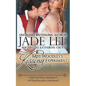 Miss Woodleys Kissing Experiment A Ladys Lessons Book 3 by Lee & Jade