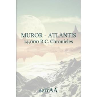 Muror  Atlantis 14000 B.C. Chronicles by Serraa & A.