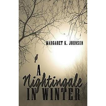 A Nightingale in Winter by Johnson & Margaret K