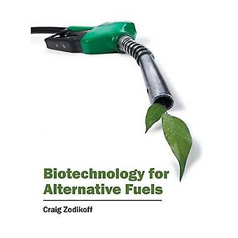 Biotechnology for Alternative Fuels by Zodikoff & Craig