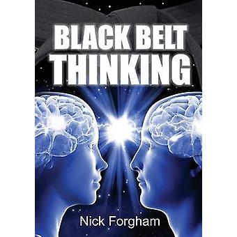 Black Belt Thinking by Forgham & Nick