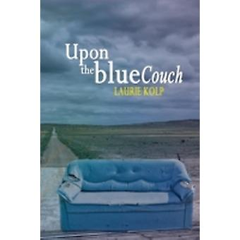 Upon the Blue Couch by Kolp & Laurie