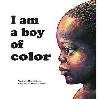 I Am a Boy of Color by Singh & Deanna