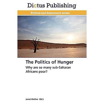 The Politics of Hunger by Mather Janet