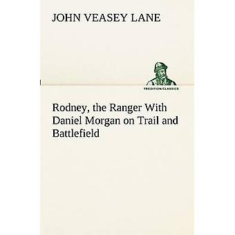 Rodney the Ranger Avec Daniel Morgan sur Trail and Battlefield par Lane et John V. John Veasey