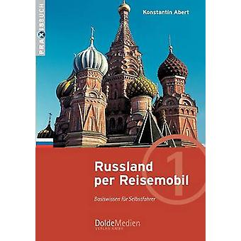 Russland per Reisemobil by Abert & Konstantin