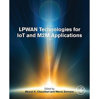LPWAN Technologies for IoT and M2M Applications by Bharat Chaudhari