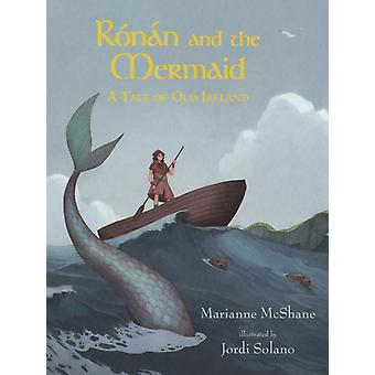 Ronan and the Mermaid A Tale of Old Ireland door Marianne McShane