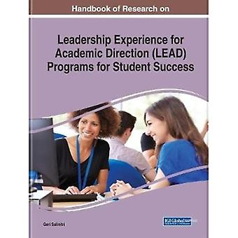 Handbook of Research on Leadership Experience for Academic Direction LEAD Programs for Student Success by Edited by Geri Salinitri