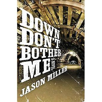 Down Don't Bother Me by Jason Miller - 9780062362193 Book
