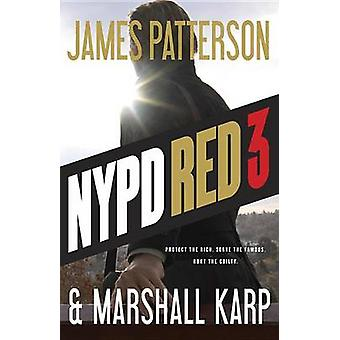 NYPD Red 3 by James Patterson - Marshall Karp - 9780316406994 Book