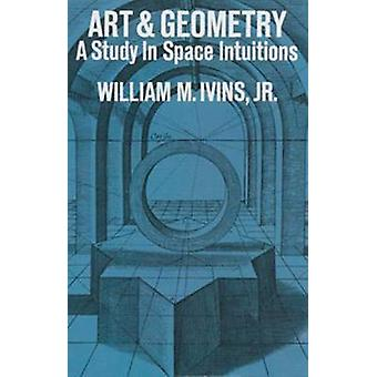 Art and Geometry - A Study in Space Intuitions - A Study in Space Intui