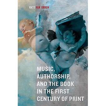 Musik - Autorschaft - und das Buch im ersten Jahrhundert des Drucks von Ka