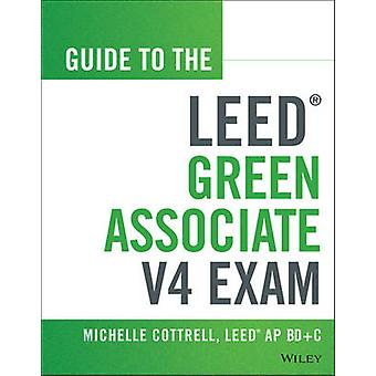 Guide to the LEED Green Associate V4 Exam by Michelle Cottrell - 9781