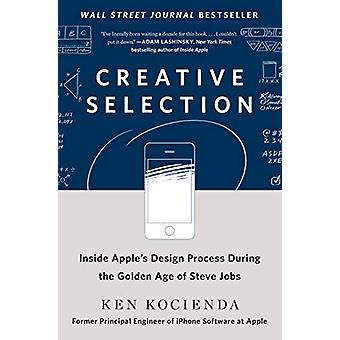 Creative Selection - Inside Apple's Design Process During the Golden Y