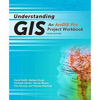 Understanding GIS - An ArcGIS Pro Project Workbook by Christian Harder