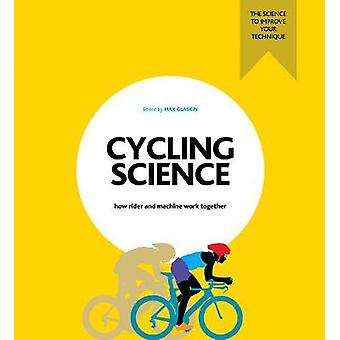 Cycling Science - How rider and machine work together by Max Glaskin -