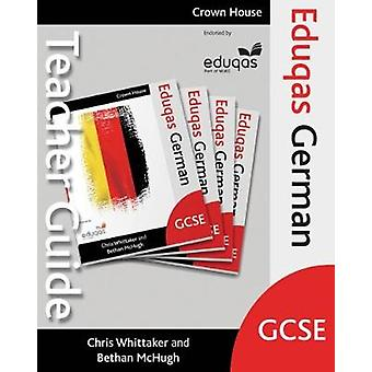 Eduqas GCSE German Teacher Guide par Chris Whittaker - Bethan McHugh -