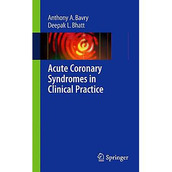 Acute Coronary Syndromes in Clinical Practice (2009) by Deepak L. Bha