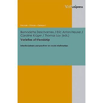 Varieties of Friendship - Interdisciplinary perspectives on social rel