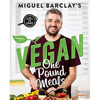 Vegan One Pound Meals - Delicious budget-friendly plant-based recipes