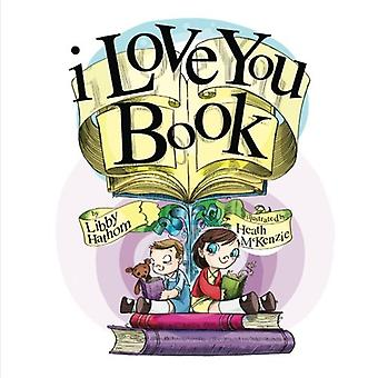 I Love You Book by Libby Hathorn - 9781921479892 Book