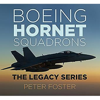 Boeing Hornet Squadrons - The Legacy Series by Peter Foster - 97807509