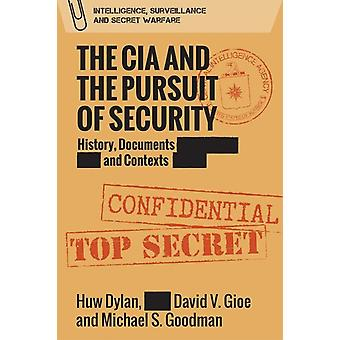 CIA and the Pursuit of Security by Huw Dylan
