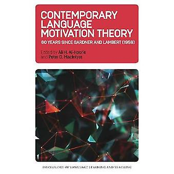 Contemporary Language Motivation Theory - 60 Years Since Gardner and L
