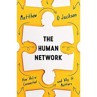 The Human Network - How We're Connected and Why It Matters by Matthew