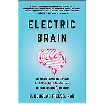 Electric Brain - How the New Science of Brainwaves Reads Minds - Tells