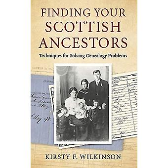 Finding Your Scottish Ancestors - Techniques for Solving Genealogy Pro