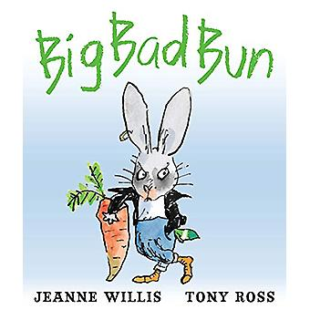 Big Bad Bun by Jeanne Willis - 9781839130038 Book