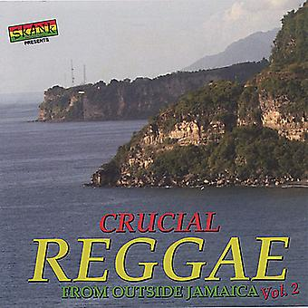 Crucial Reggae From Outside Jamaica - Vol. 2-Crucial Reggae From Outside Jamaica [CD] USA import