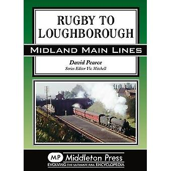 Rugby to Loughborough by David Pearce - Vic Mitchell - 9781908174123