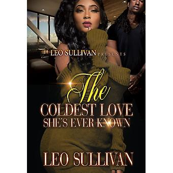 The Coldest Love Shes Ever Known by Leo Sullivan