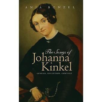 The Songs of Johanna Kinkel  Genesis Reception Context by Bunzel & Anja