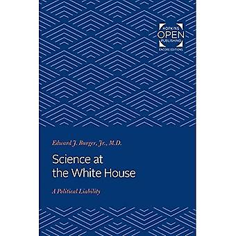 Science at the White House: A Political Liability